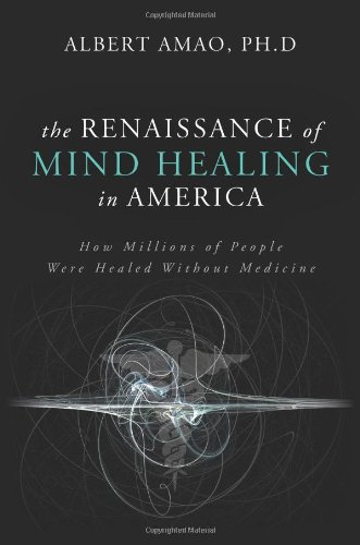 9781617771200: The Renaissance of Mind Healing in America