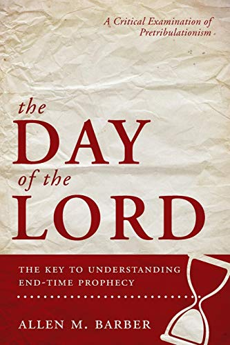 9781617771675: The Day of the Lord, The Key to Understanding End-Time Prophecy