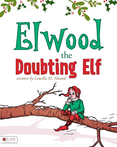 Elwood the Doubting Elf: Louella M. Husted