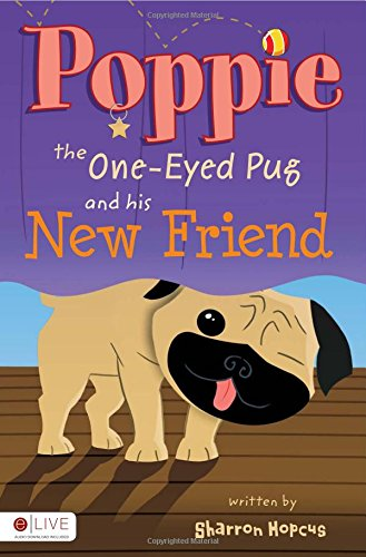 9781617773372: Poppie the One-Eyed Pug and His New Friend