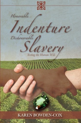 9781617775895: Honorable Indenture Dishonorable Slavery