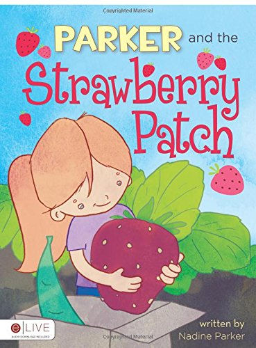 Parker and the Strawberry Patch: Nadine Parker