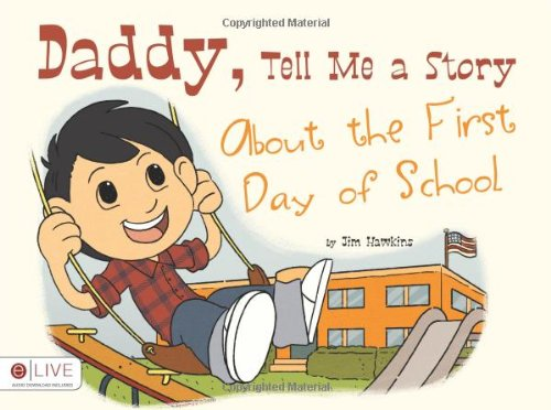 9781617777196: Daddy, Tell Me a Story About the First Day of School