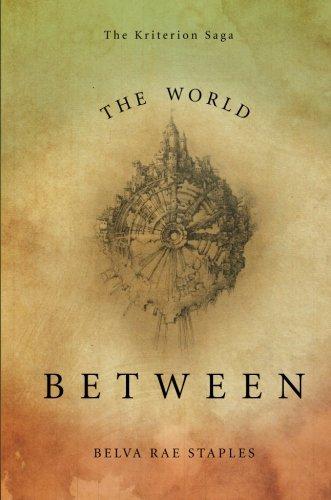 9781617779633: The World Between (Kriterion Saga)