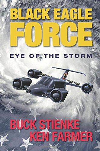 Black Eagle Force: Eye of the Storm: Buck Stienke, Ken
