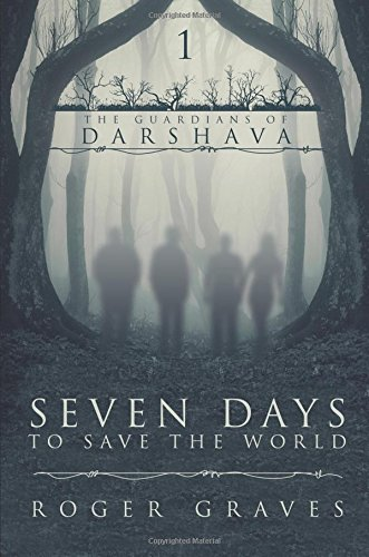 9781617779725: Seven Days to Save the World (Guardians of Darshava)