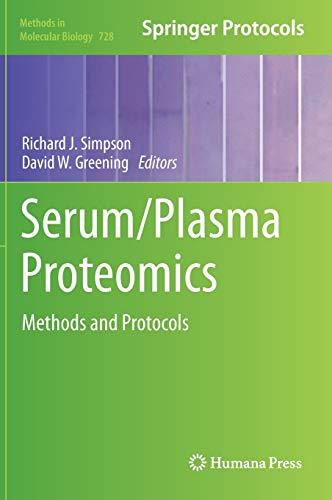 9781617790676: 728: Serum/Plasma Proteomics: Methods and Protocols (Methods in Molecular Biology)