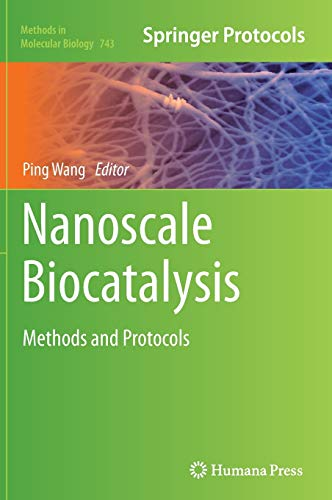 Nanoscale Biocatalysis. Methods and Protocols: Wang, Ping, Ed.