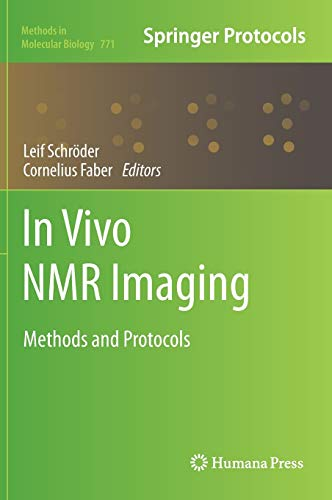9781617792182: In Vivo NMR Imaging: Methods and Protocols (Methods in Molecular Biology)