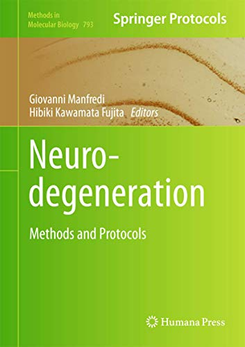 Neurodegeneration: Methods and Protocols (Methods in Molecular Biology)