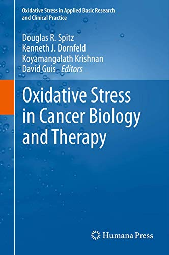 9781617793967: Oxidative Stress in Cancer Biology and Therapy (Oxidative Stress in Applied Basic Research and Clinical Practice)