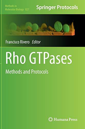 Rho GTPases. Methods and Protocols: Rivero, Francisco, Ed.
