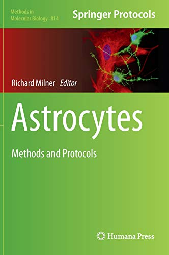 9781617794513: Astrocytes: Methods and Protocols (Methods in Molecular Biology)