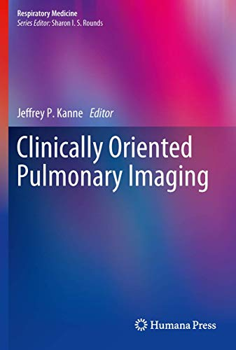 Clinically Oriented Pulmonary Imaging: Jeffrey P. Kanne