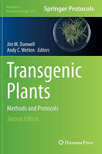 9781617795572: Transgenic Plants: Methods and Protocols (Methods in Molecular Biology)