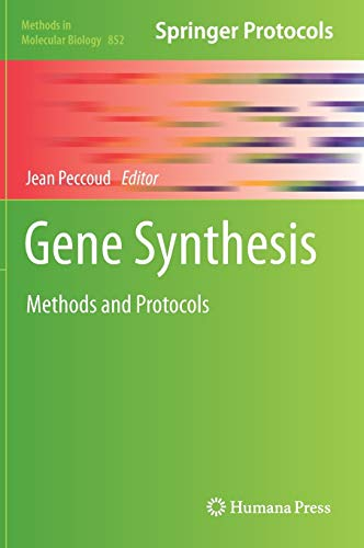 Gene Synthesis: Methods and Protocols (Methods in Molecular Biology, Vol. 852): Humana Press