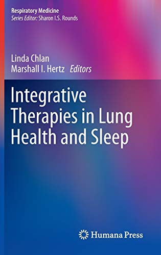 Integrative Therapies in Lung Health and Sleep: Linda Chlan (editor),