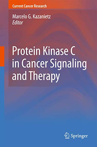 9781617796913: Protein Kinase C in Cancer Signaling and Therapy (Current Cancer Research)