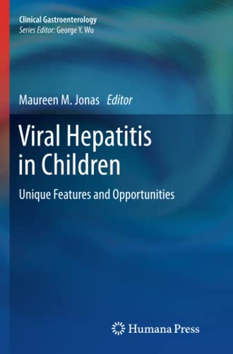 Viral Hepatitis in Children: Unique Features and Opportunities (Clinical Gastroenterology): Humana ...