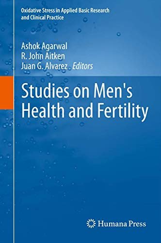 Studies on Men's Health and Fertility.: Agarwal, Ashok, R.