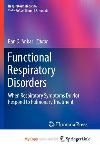9781617798580: Functional Respiratory Disorders: When Respiratory Symptoms Do Not Respond to Pulmonary Treatment