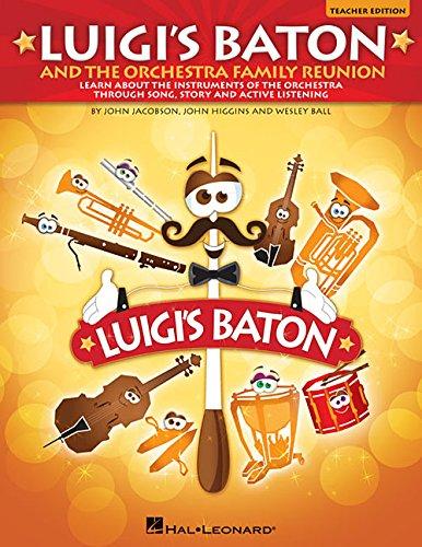 Luigi's Baton and the Orchestra Family Reunion: Jacobson, John (cop);
