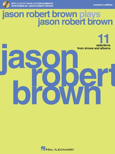 9781617806445: Jason Robert Brown Plays Jason Robert Brown: With a CD of Recorded Piano Accompaniments Performed by Jason Robert Brown Women's Edition, Book/CD