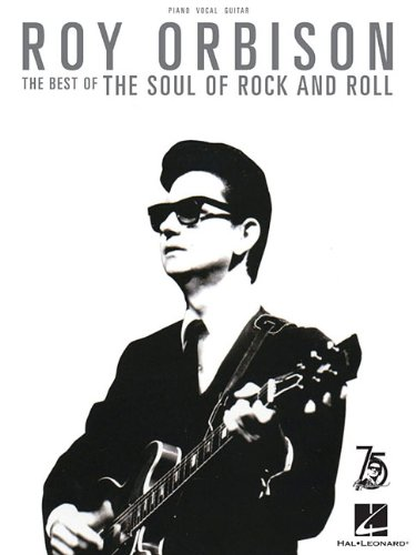 Roy Orbison - The Best of the Soul of Rock and Roll (Piano/Vocal/Guitar): Orbison, Roy