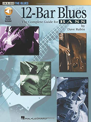 9781617808678: Dave Rubin: 12-Bar Blues - The Complete Guide For Bass (Inside the Blues)