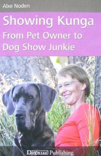 9781617810794: Showing Kunga: From Pet Owner to Dog Show Junkie