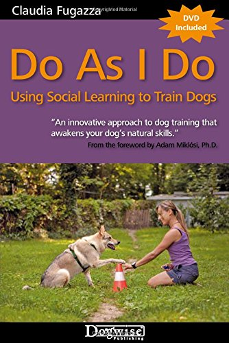 9781617811487: Do as I Do: Using Social Learning to Train Dogs [With DVD]