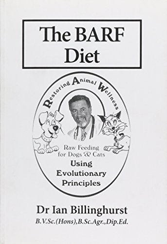 9781617811692: The Barf Diet: Raw Feeding for Dogs and Cats Using Evolutionary Principles