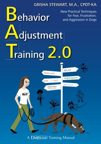 9781617811746: Behavior Adjustment Training 2.0: New Practical Techniques for Fear, Frustration, and Aggression in Dogs