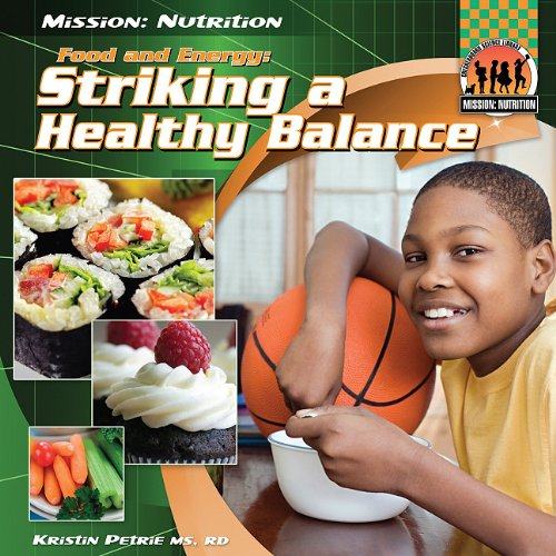 9781617830808: Food and Energy: Striking a Healthy Balance (Mission: Nutrition)