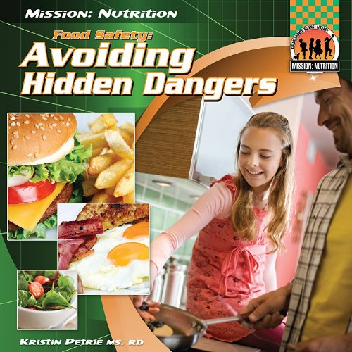9781617830853: Food Safety: Avoiding Hidden Dangers (Mission: Nutrition)