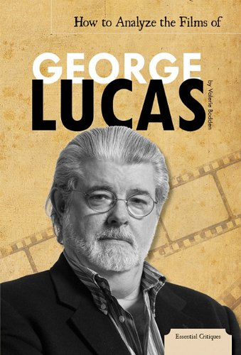 How to Analyze the Films of George Lucas (Library Binding): Valerie Bodden