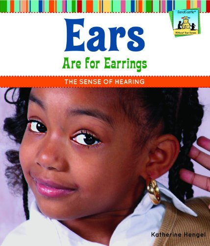 9781617831966: Ears Are for Earrings: The Sense of Hearing (All About Your Senses)