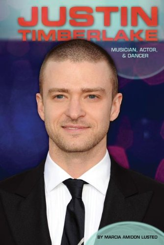 Justin Timberlake: Musician, Actor, & Dancer (Contemporary Lives): Marcia Amidon Lusted