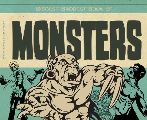 9781617834073: Biggest, Baddest Book of Monsters (Biggest, Baddest Books for Boys)