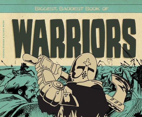 9781617834097: Biggest, Baddest Book of Warriors (Biggest, Baddest Books for Boys)