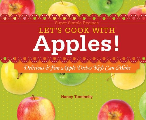 Let's Cook With Apples!: Delicious & Fun: Nancy Tuminelly