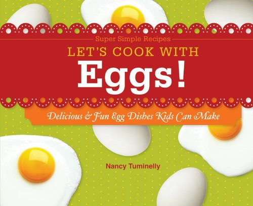 Let's Cook with Eggs!: Delicious & Fun: Nancy Tuminelly