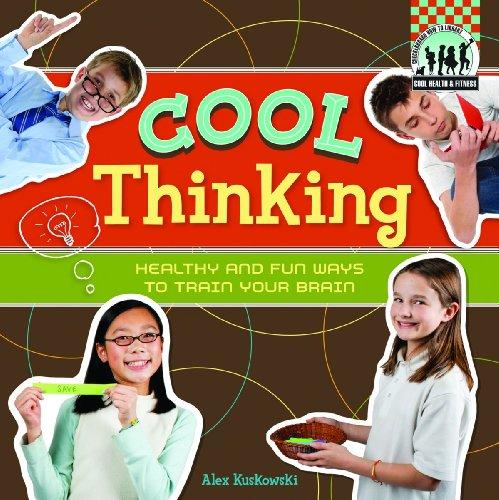 Cool Thinking: Healthy & Fun Ways to Train Your Brain (Cool Health & Fitness): Kuskowski, ...