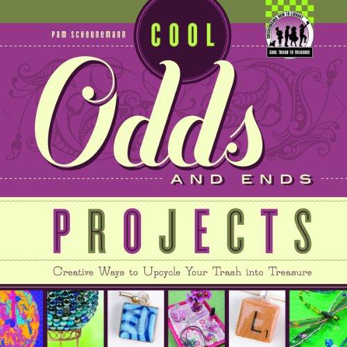 Cool Odds and Ends Projects: Creative Ways: Pam Scheunemann