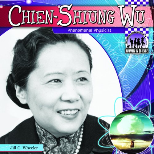 9781617834516: Chien-shiung Wu: Phenomenal Physicist (Women in Science)