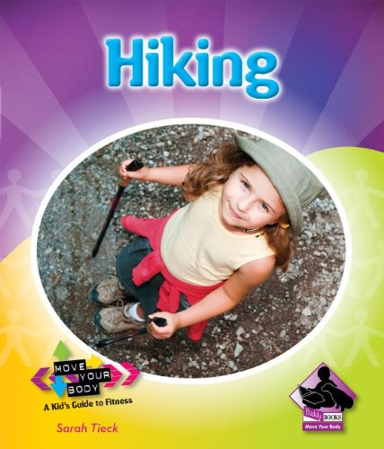 9781617835629: Hiking (Move Your Body: A Kid's Guide to Fitness)