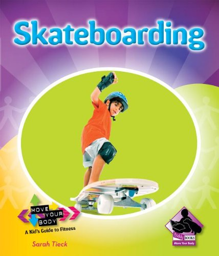 9781617835636: Skateboarding (Move Your Body: A Kid's Guide to Fitness)