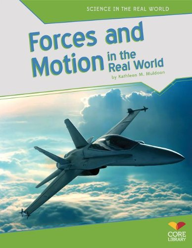 9781617837401: Forces and Motion in the Real World (Science in the Real World)