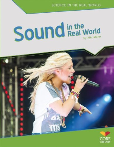 Sound in the Real World (Science in the Real World): Milios, Rita