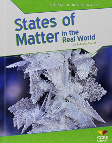 9781617837456: States of Matter in the Real World (Science in the Real World)